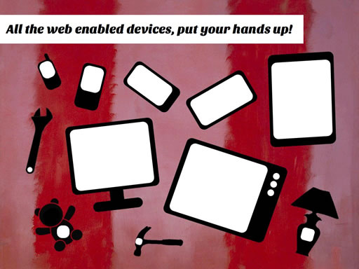 All the web enabled devices.